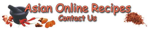 Asian Onliine Recipes - Contact Us