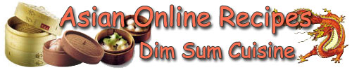 Asian Online Recipes - Dim Sum Cuisine