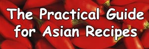 The Practical Guide For Asian Recipes
