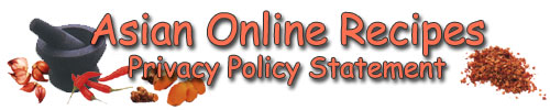 Asian Online Recipes - Privacy Policy Statement